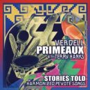 Primeaux, Verdell & Hanks, Terry: Stories Told (CD)
