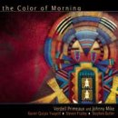 Primeaux, Verdell & Mike, Johnny: The Color of Morning (CD)