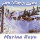 Raye, Marina: Snow Falling on Silence (CD)