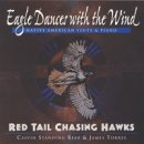 Red Tail Chaising Hawks: Eagle Dances with the Wind (CD)