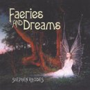 Rhodes, Stephen: Faeries and Dreams (CD)