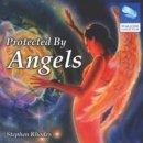 Rhodes, Stephen: Protected By Angels (CD)