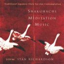 Richardson, Stan: Shakuhachi Meditation Music (2 CDs)