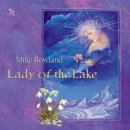 Rowland, Mike: Lady of the Lake (CD)