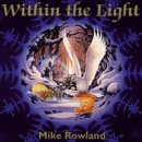 Rowland, Mike: Within the Light (CD)
