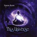 Singh Kaur: This Universe (CD)
