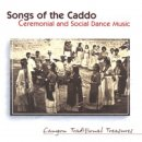 Songs of the Caddo: Ceremonial and Social Dance Music (CD)