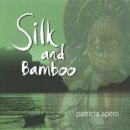 Spero, Patricia: Silk & Bamboo (CD)