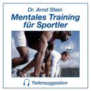 Stein, Arnd: Mentales Training f�r Sportler (GEMA-frei) (CD)