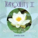 Sun, David: Tranquility II - Reflections of Tranquility (CD)