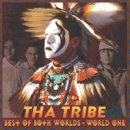Tha Tribe: Best of Both Worlds - World One (CD)