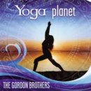 The Gordon Brothers: Yoga Planet (CD)