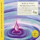 Thompson, Jeffrey Dr. & Alfano, Jorge: Breathe (Alpha Relaxation Solution) (CD)