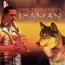 Thornton, Phil: Shaman (CD)