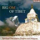 Tibetan Om Singing & Monk Chants: Big Om of Tibet (CD)