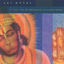Uttal, Jai: Kirtan! The Art and Practice of Ecstatic...