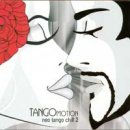 V. A. (Black Flame): TangoMotion - Neo Tango Chill 2 (CD)