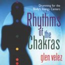 Velez, Glen: Rhythms of the Chakras (CD)