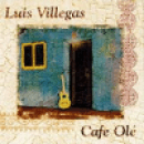 Villegas, Luis: Cafe Ole (CD)