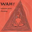 Wah!: Chanting with Wah! (CD) -A