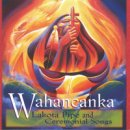 Wahancanka: Lakota Pipe and Ceremonial Songs (CD)