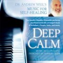 Weil, Andrew and Leeds, Joshua: Deep Calm (CD)