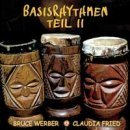 Werber, Bruce & Fried, Claudia: Basisrhythmen Teil 2 (CD)