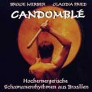 Werber, Bruce & Fried, Claudia: Candombl� (CD)