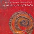 Werber, Bruce & Fried, Claudia: Planetenrhythmen (CD)