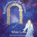 White Lotus: Remembering Future (CD)