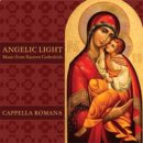 Cappella Romana: Angelic Light - Music from Eastern Cathedrals (CD)