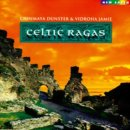 Dunster, Chinmaya & Vidroha Jamie: Celtic Ragas (CD)