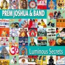 Joshua, Prem & Band: Luminous Secrets (CD)