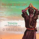 Tenzin with Raphael & Kutira: Never Give Up (CD)