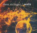 Stringer, Dave: Mala (CD)
