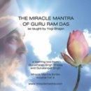 Gurucharan Singh Khalsa: The Miracle Mantra of Guru Ram...