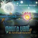 Vani, Gaura & As Kindred Spirits: Ten Million Moons (CD)
