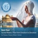 Ajeet Kaur: Sacred Waters: Flow from Emotion to Devotion (CD)