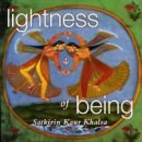 Sat Kirin Kaur Khalsa: Lightness of Being (CD)