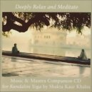Shakta Kaur Khalsa: Deeply Relax and Meditate (CD)