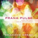 Shamans Dream: Prana Pulse - Music for Yoga (CD)