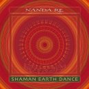 Nanda Re: Shaman Earth Dance (CD)