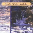 Nature Sounds: Gentle Water Lullaby (CD)