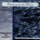 Nature Sounds: Resting By The River (CD)