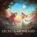Neil H: Secrets Of Faeries (CD)