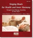 Hess, Peter: Singing Bowls for Health and Inner Harmony...