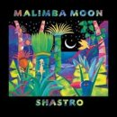 Shastro: Malimba Moon (CD)
