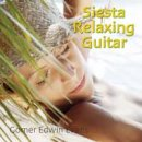 Somerset Series - Gomer Edwin Evans: Siesta Relaxing Guitar (CD)