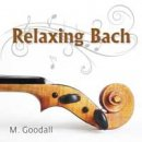 Somerset Series - Medwyn Goodall: Relaxing Bach (CD)