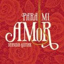 Somerset Series: Para Mi Amor - Spanish Guitar (CD)